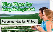 Nice place for life in Phuket by JC Tour