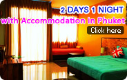 2Days1Night with Accommodation in Phuket