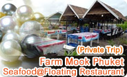 Farm Mook Phuket and Seafood at Floating Restaurant
